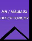 Malraux / MH / Déficit Foncier